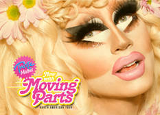 Trixie Mattel: Now With Moving Parts Tour